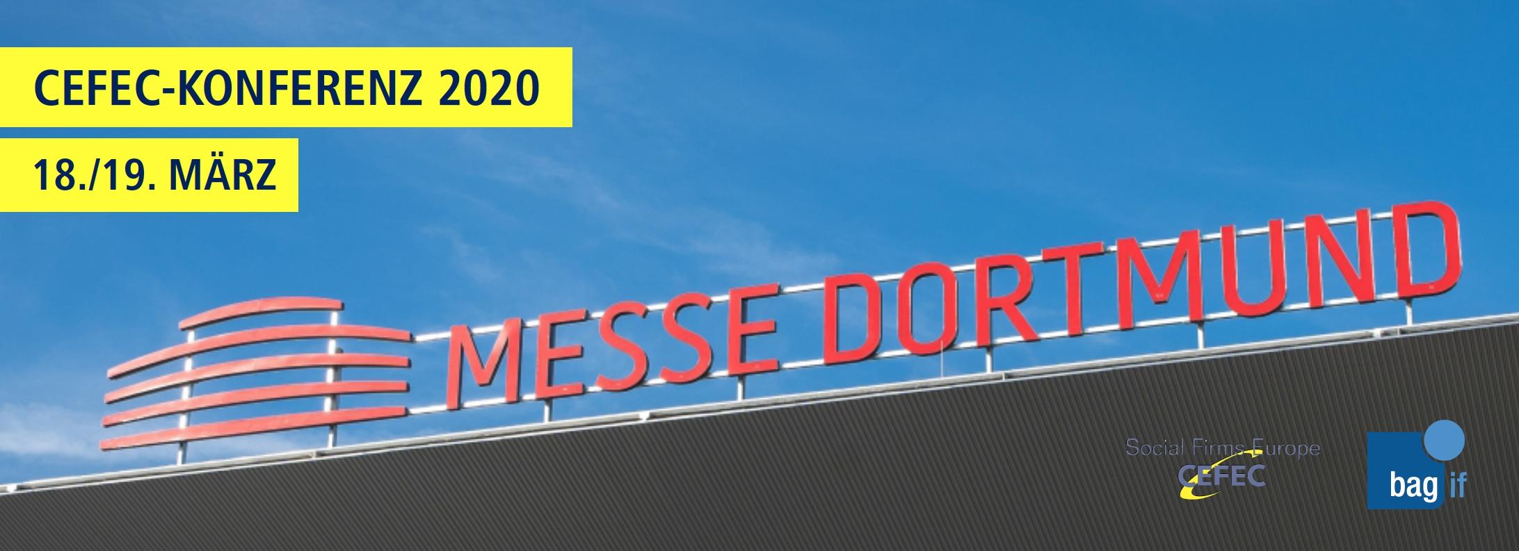 auf dem Messe-Gebäudedach in großen roten Buchstaben steht Messe Dortmund, dahinter blauer Himmel, rechts unten die Logos von Social Firms Europe CEFEC + bag if